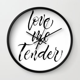 Love Me Tender. Dry brush lettering. Modern calligraphy in expressive style Wall Clock