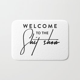 Welcome to the shit-show funny quote Bath Mat