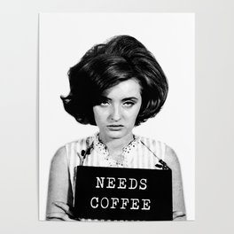 Needs Coffee - Morning Mugshot Poster