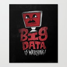 Big Data is Watching Canvas Print