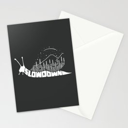 Slow down Stationery Cards