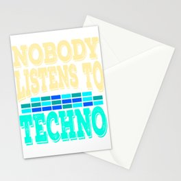 """Nobody Listen To Techno"" tee design. Makes a nice gift for your friends and family this holiday!  Stationery Cards"