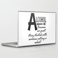 alcohol Laptop & iPad Skins featuring ALCOHOL...because by Andrea Jean Clausen - andreajeanco