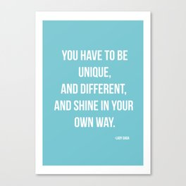 You Have To Be Unique  Canvas Print