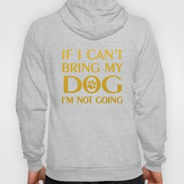 If i can't bring my dog Hoody
