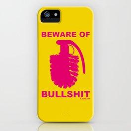 BEWARE OF BULLSHIT! iPhone Case