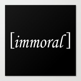 Immoral Canvas Print