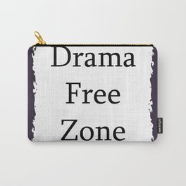 Drama Free Zone Carry-All Pouch
