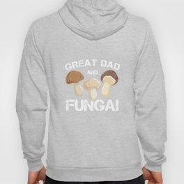 Mushroom Picker Shroom Mushrooming Botany Agriculture Great Dad And Fungi Mushroom Gift Hoody