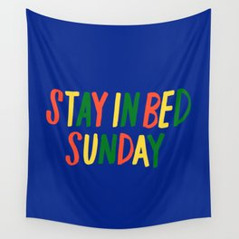Stay in Bed Sunday Wall Tapestry