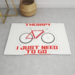 I Don't Need Therapy I Just Need To Go Cycling Rug