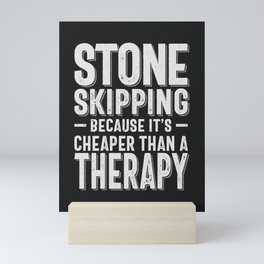 Stone Skipping Cheaper Than a Therapy Funny Hobby Gift Idea Mini Art Print