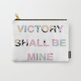 VICTORY SHALL BE MINE Carry-All Pouch