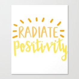 radiate positivity Canvas Print