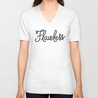 flawless V-neck T-shirts featuring Flawless by Chilligraphy