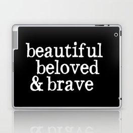 beautiful beloved & brave Laptop & iPad Skin