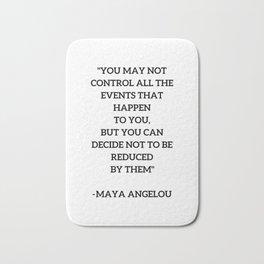 MAYA ANGELOU - WISE WORDS ON CONTROL Bath Mat