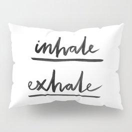 Inhale Exhale Pillow Sham