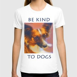 """Be Kind To Dogs"" T-shirt"