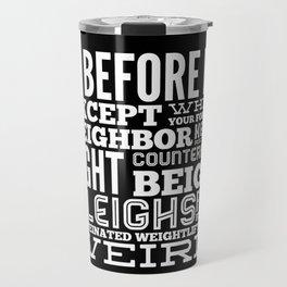 I Before E Travel Mug