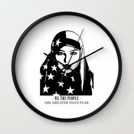 We The People Are Greater Than Fear Wall Clock