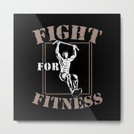 "Calisthenics pull-up exercise ""Fight for Fitness"" Metal Print"