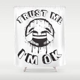 I'm OK Shower Curtain