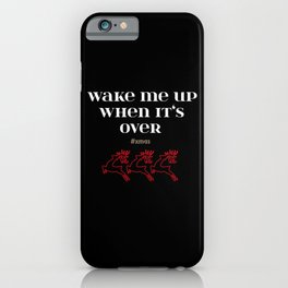Anti Christmas Haters Funny Sayings Wake Me Up iPhone Case