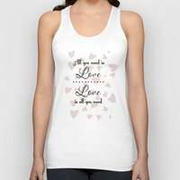 all you need is love Tank Tops featuring All You Need Is Love by LLL Creations