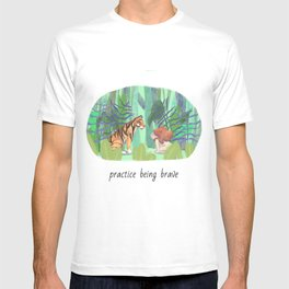 Practice being brave T-shirt