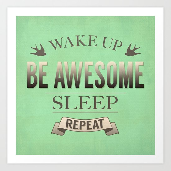 Be Awesome. Repeat. (Pistachio) Art Print