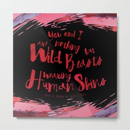 Quote design from Queen of Shadows - Wild Beasts - Black Metal Print