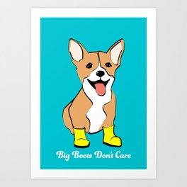 Jello the Corgi, Big Boots Don't Care Art Print