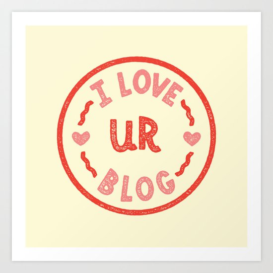 I LOVE UR BLOG Art Print