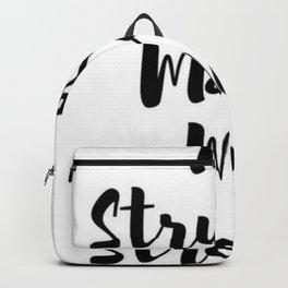 The Struggle Made Me Stronger Backpack