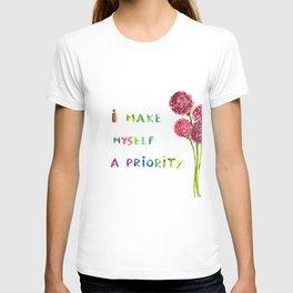 I make myself a priority T-shirt