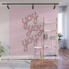 YAY YAY YAY 02! Wall Mural