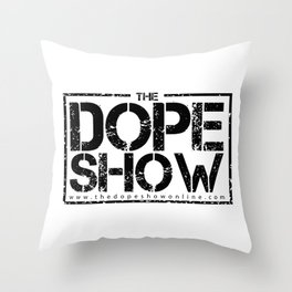 Show That You Re Dope By Repping The Throw Pillow