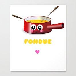 So Very Fondue Of You Funny Fondue Pun Canvas Print