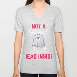 Ghost Gift Not A Ghost Just Dead Inside Goth Present Unisex V-Neck