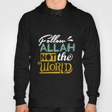 Follow Allah Not The World Hoody