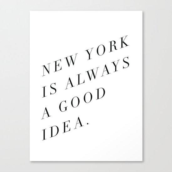 new york is always a good idea Canvas Print