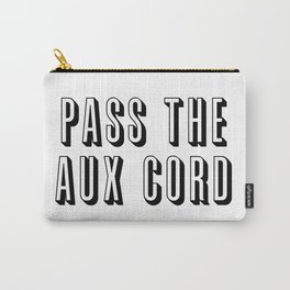 Pass The Aux Cord Carry-All Pouch