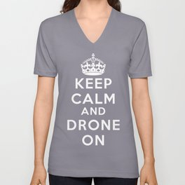 Keep Calm And Drone On Unisex V-Neck