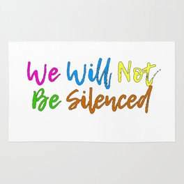 We will not be silenced Rug