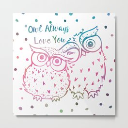 Owl Always Love You - Pink and Blue Metal Print