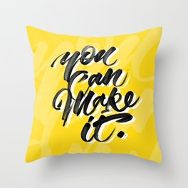 You can make it. Throw Pillow
