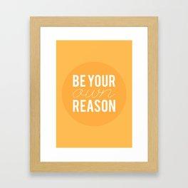 01. Be your own reason Framed Art Print