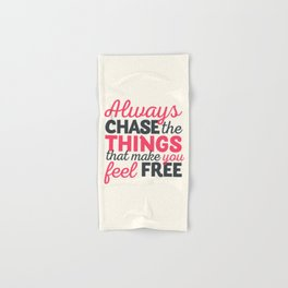 Always chase the things that make you feel happy, inspiraitonal quote, take risks, grab chances Hand & Bath Towel