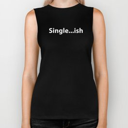 I've Been Single For A While Biker Tank